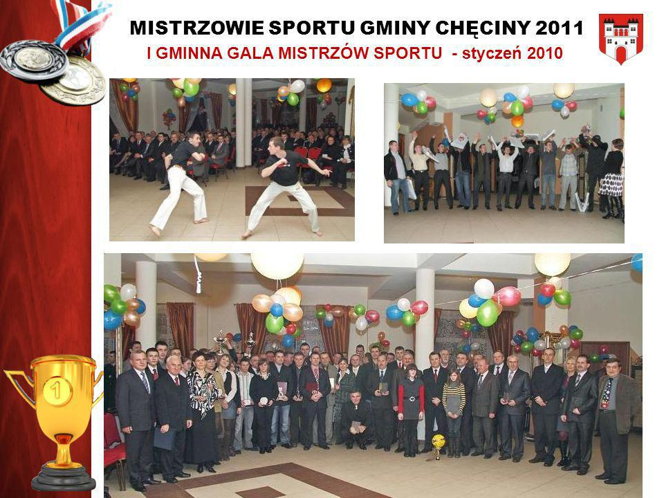MISTRZOWIE SPORTU GMINY CHĘCINY 2011 II GMINNA GALA MISTRZÓW SPORTU – luty 2011