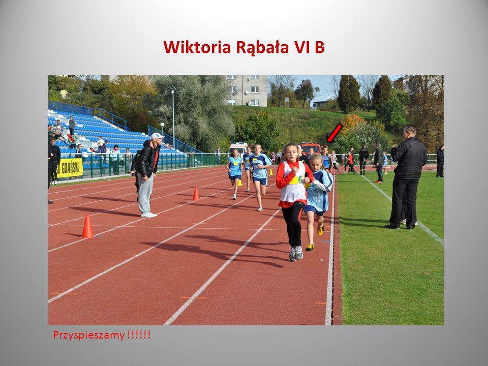 Wiktoria Rąbała VI B Przyspieszamy !!!!!!