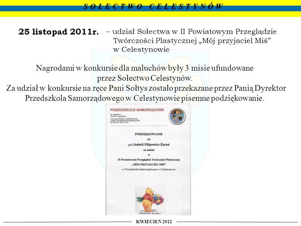 KWIECIEŃ 2012 SOŁECTWO CELESTYNÓW Organizatorami dożynek byli : Państwowy Zespół Ludowy Pieśni i Tańca Mazowsze im.