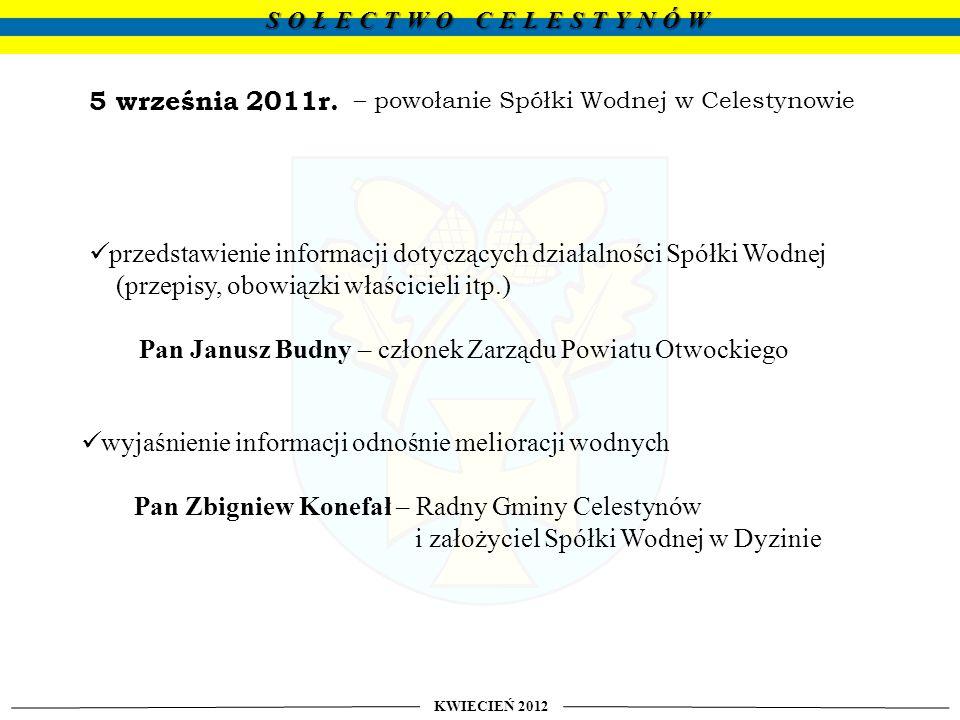Określono, że środki budżetowe będące w dyspozycji Sołectwa w roku budżetowym 2012 w wysokości 19 932 zł – należy wykorzystać na następujące zadania : KWIECIEŃ 2012 SOŁECTWO CELESTYNÓW 2 września 2011r.