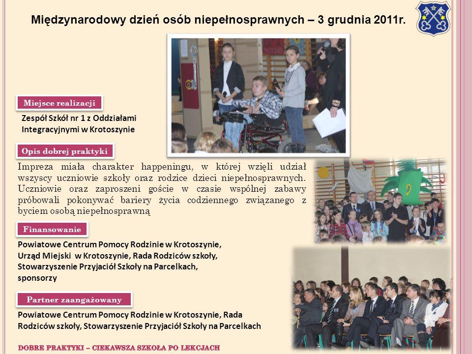 Opis dobrej praktyki Impreza miała charakter happeningu, w której wzięli udział wszyscy uczniowie szkoły oraz rodzice dzieci niepełnosprawnych. Ucznio