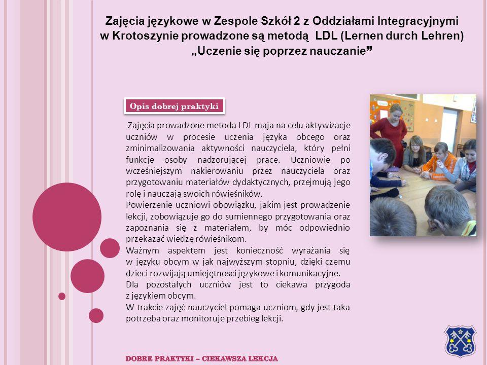 Zajęcia językowe w Zespole Szkół 2 z Oddziałami Integracyjnymi w Krotoszynie prowadzone są metodą LDL (Lernen durch Lehren) Uczenie się poprzez naucza