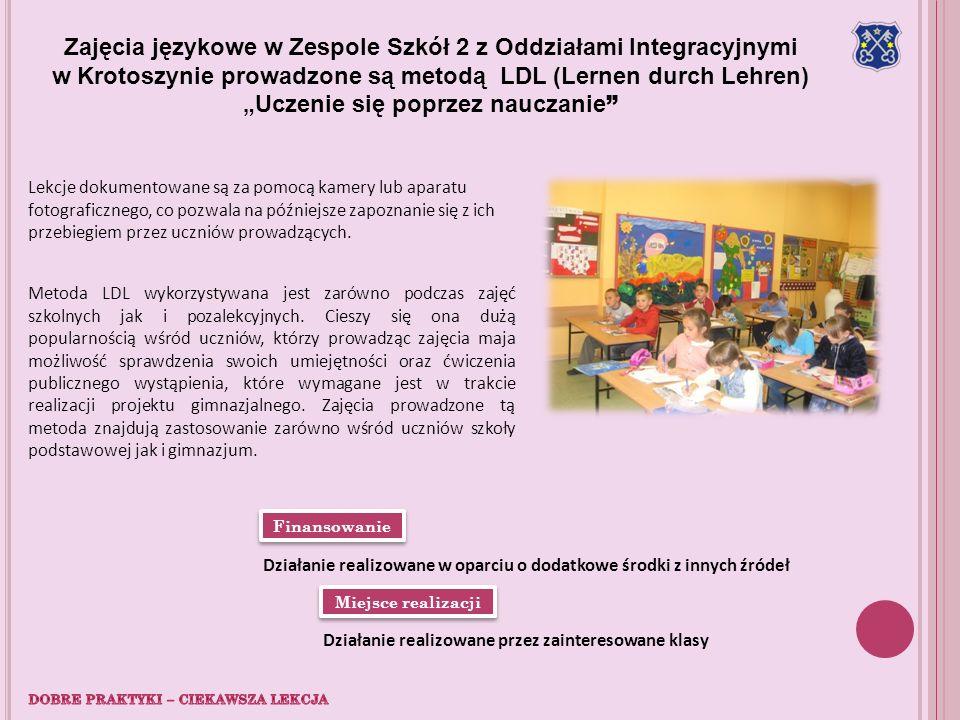 Finansowanie Miejsce realizacji Działanie realizowane w oparciu o dodatkowe środki z innych źródeł Zajęcia językowe w Zespole Szkół 2 z Oddziałami Int
