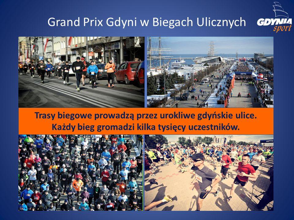 Grand Prix Gdyni w Biegach Ulicznych Trasy biegowe prowadzą przez urokliwe gdyńskie ulice. Każdy bieg gromadzi kilka tysięcy uczestników.