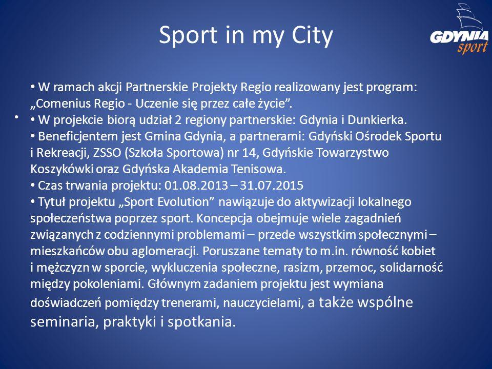 Sport in my City W ramach akcji Partnerskie Projekty Regio realizowany jest program: Comenius Regio - Uczenie się przez całe życie. W projekcie biorą