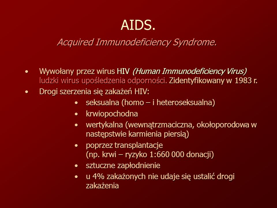 AIDS.Acquired Immunodeficiency Syndrome.