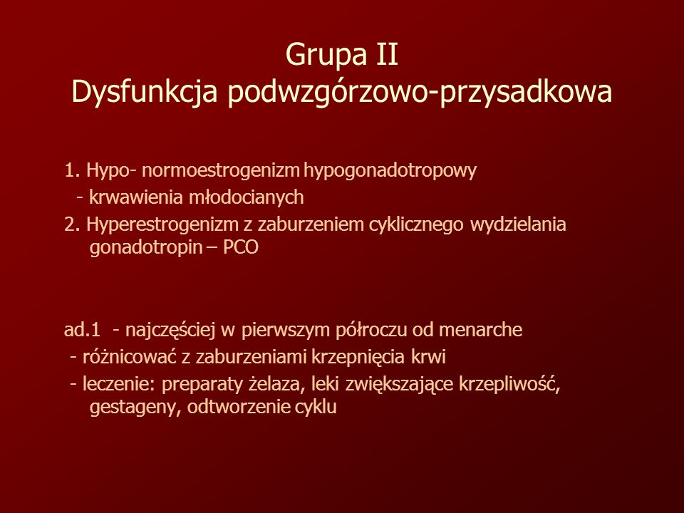 Grupa II Dysfunkcja podwzgórzowo-przysadkowa 1.