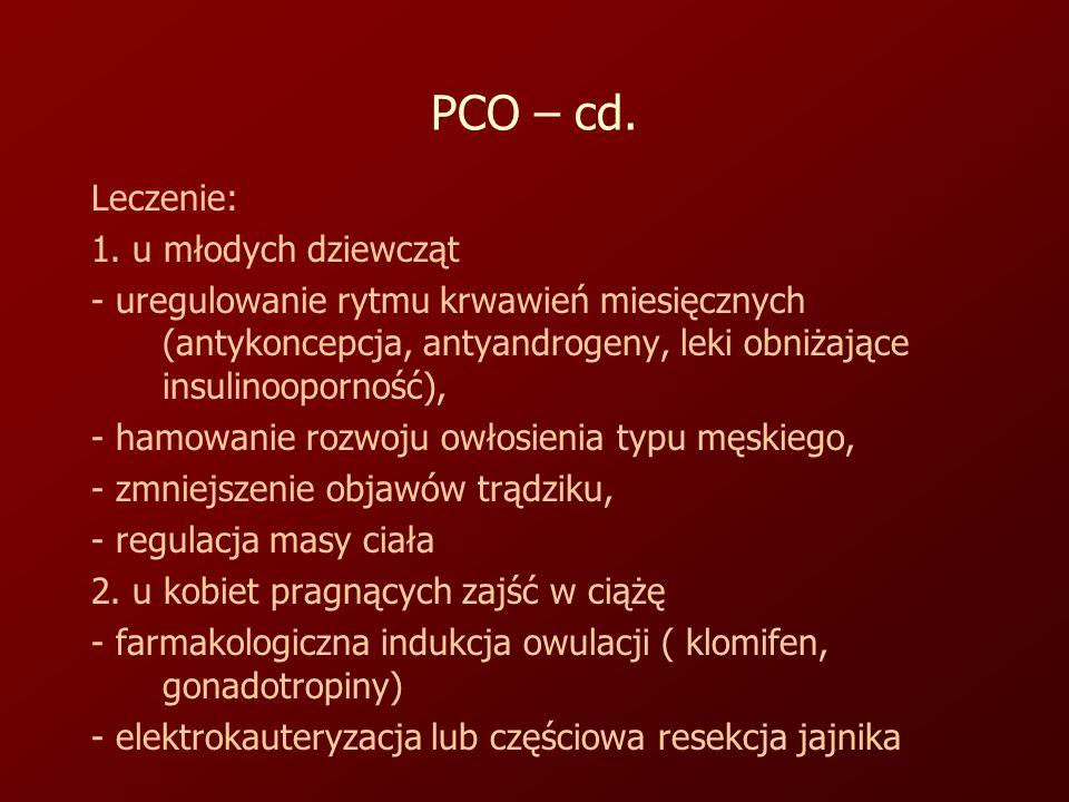 PCO – cd.Leczenie: 1.