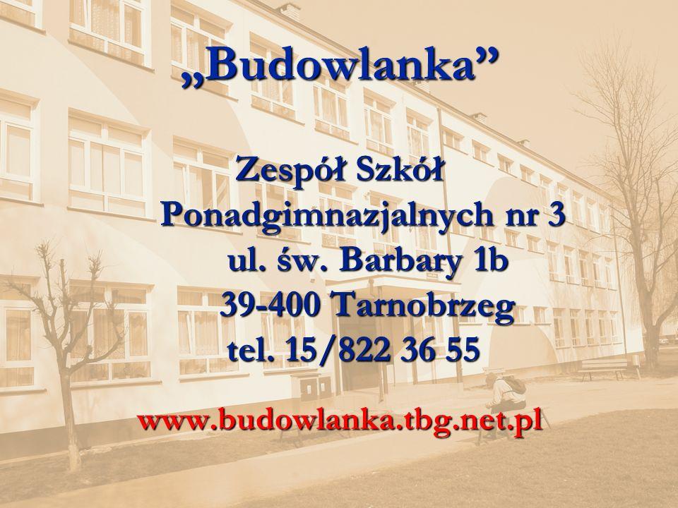 1www.budowlanka.tbg.net.pl Budowlanka Zespół Szkół Ponadgimnazjalnych nr 3 Ponadgimnazjalnych nr 3 ul.