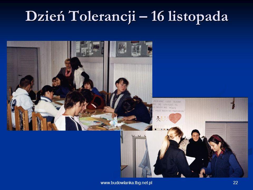 22www.budowlanka.tbg.net.pl Dzień Tolerancji – 16 listopada