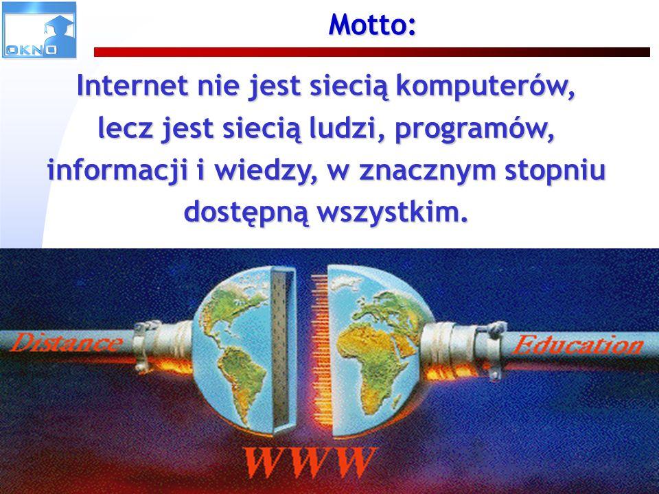 VU2007 – Uniwersytet Wirtualny w Europie 2 Motto: Internet nie jest siecią komputerów, lecz jest siecią ludzi, programów, informacji i wiedzy, w znacz