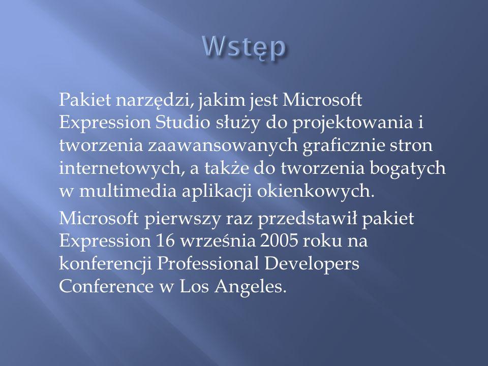 Pakiet narzędzi, jakim jest Microsoft Expression Studio służy do projektowania i tworzenia zaawansowanych graficznie stron internetowych, a także do t