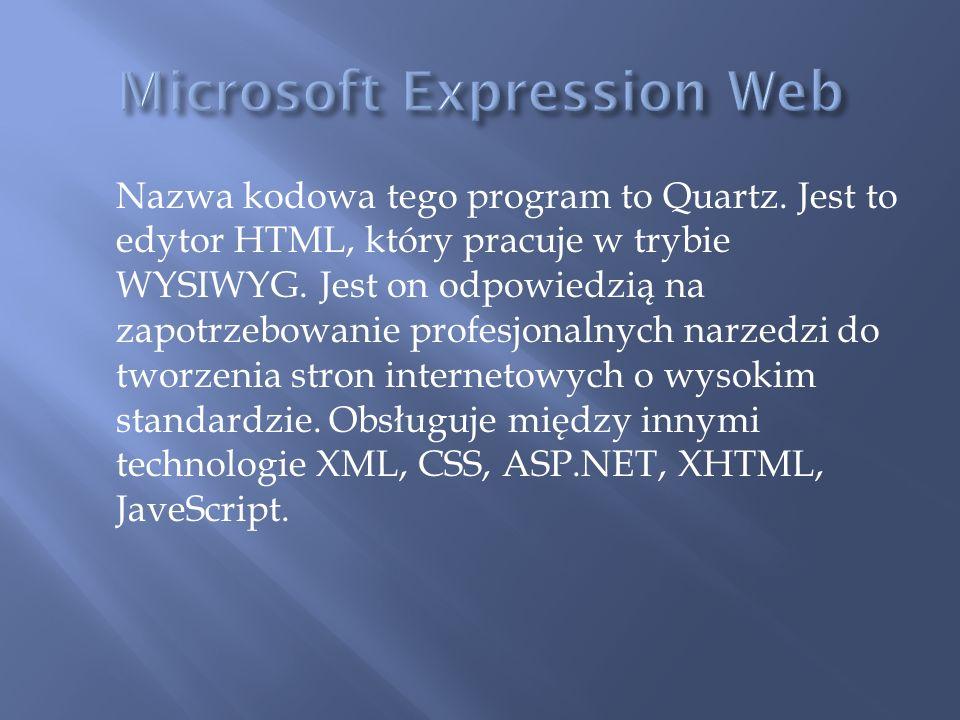 Nazwa kodowa tego program to Quartz. Jest to edytor HTML, który pracuje w trybie WYSIWYG. Jest on odpowiedzią na zapotrzebowanie profesjonalnych narze