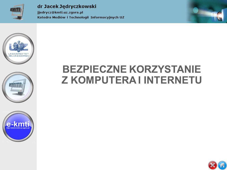 dr Jacek Jędryczkowski jjedrycz@kmti.uz.zgora.pl Katedra Mediów i Technologii Informacyjnych UZ BEZPIECZNE KORZYSTANIE Z KOMPUTERA I INTERNETU (1) Tytuł (2) Rozwój (3) JJedrycz (4) Multimedia (5) Multimedialność (6) Symbole (7) Hipertekstowość (8) Interaktywność (9) Komunikacyjność (10) Cyberprzemoc (11) Organizacje (12) Adresy (13) MM w nauce (14) Koniec
