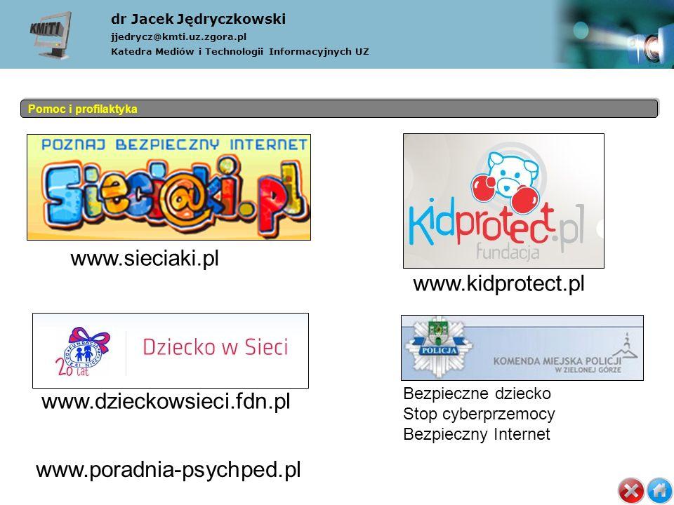 dr Jacek Jędryczkowski jjedrycz@kmti.uz.zgora.pl Katedra Mediów i Technologii Informacyjnych UZ Pomoc i profilaktyka www.dzieckowsieci.fdn.pl www.kidprotect.pl www.sieciaki.pl www.poradnia-psychped.pl Bezpieczne dziecko Stop cyberprzemocy Bezpieczny Internet (1) Tytuł (2) Rozwój (3) JJedrycz (4) Multimedia (5) Multimedialność (6) Symbole (7) Hipertekstowość (8) Interaktywność (9) Komunikacyjność (10) Cyberprzemoc (11) Organizacje (12) Adresy (13) MM w nauce (14) Koniec