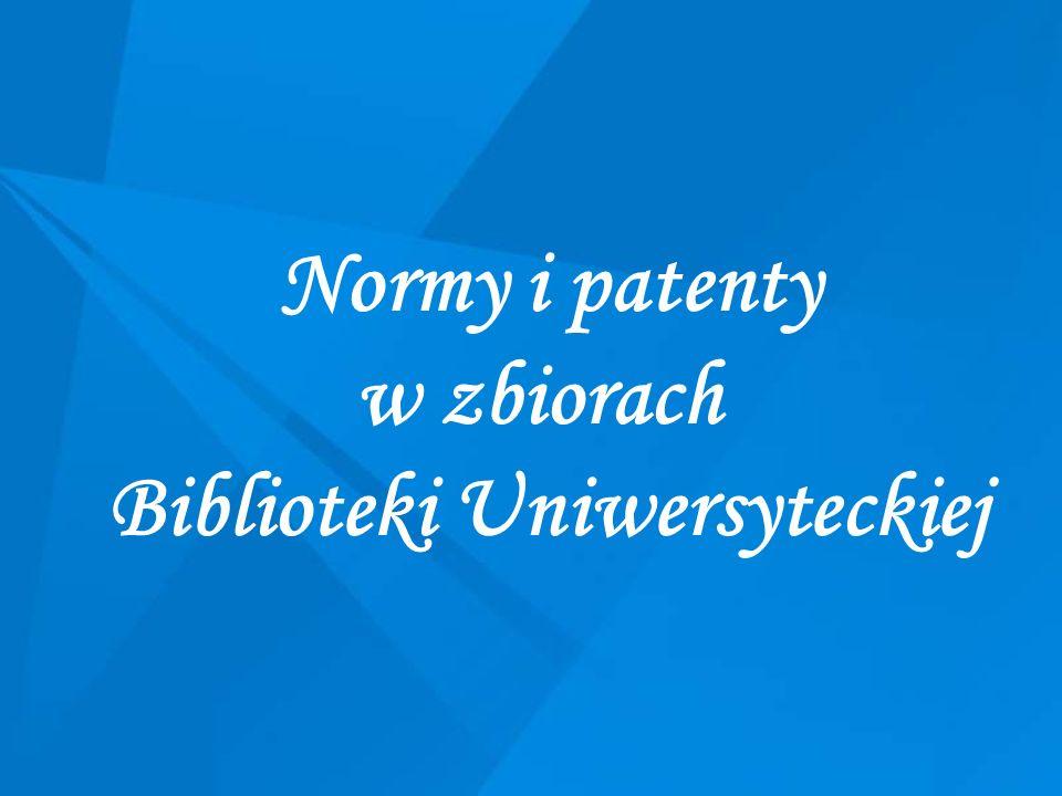 Normy i patenty w zbiorach Biblioteki Uniwersyteckiej