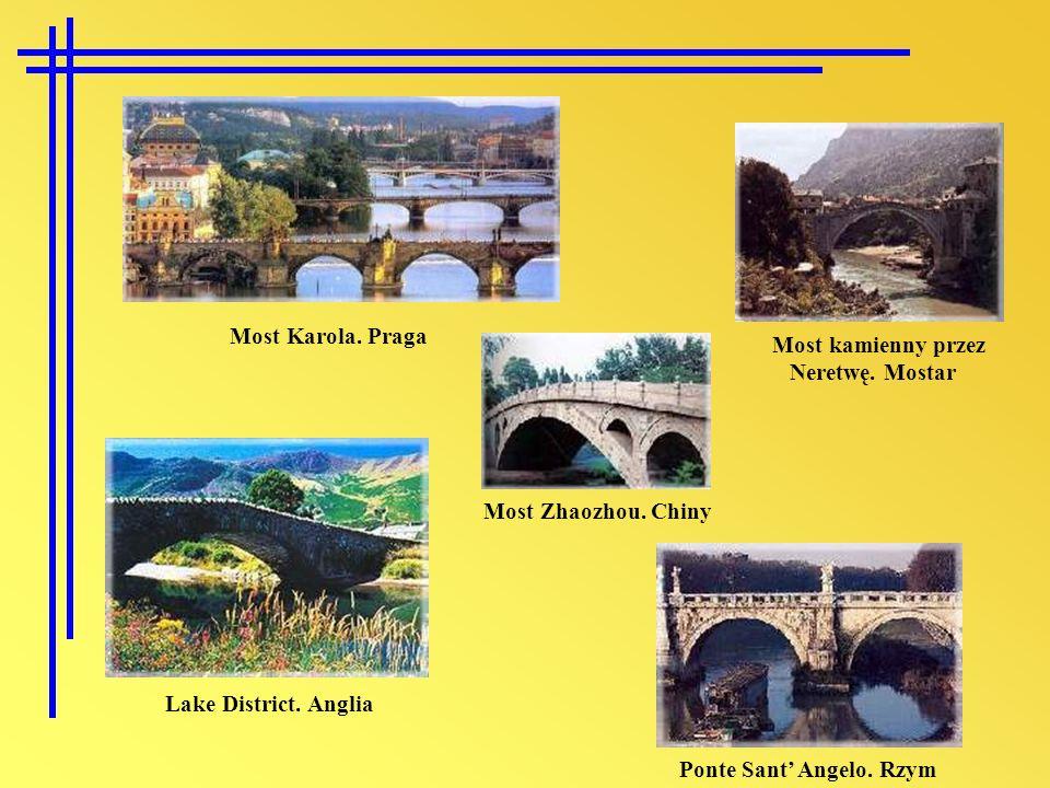 Most Karola. Praga Most kamienny przez Neretwę. Mostar Most Zhaozhou. Chiny Lake District. Anglia Ponte Sant Angelo. Rzym