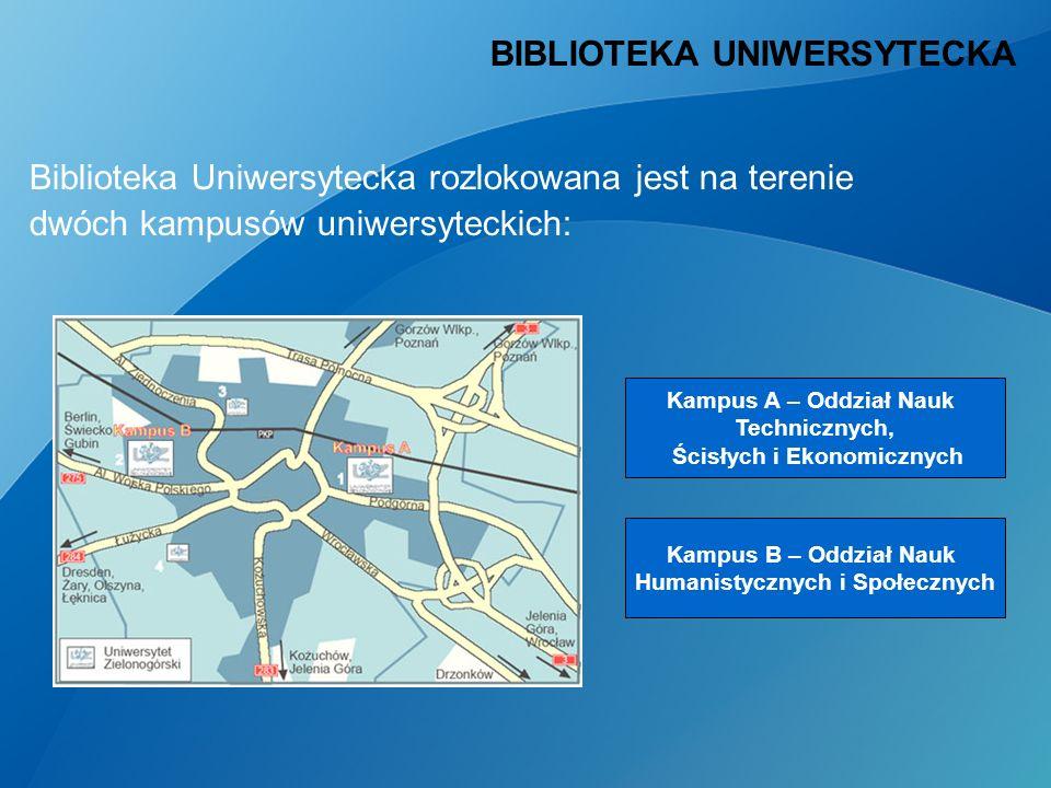 Biblioteka Uniwersytecka rozlokowana jest na terenie dwóch kampusów uniwersyteckich: BIBLIOTEKA UNIWERSYTECKA Kampus A – Oddział Nauk Technicznych, Ścisłych i Ekonomicznych Kampus B – Oddział Nauk Humanistycznych i Społecznych