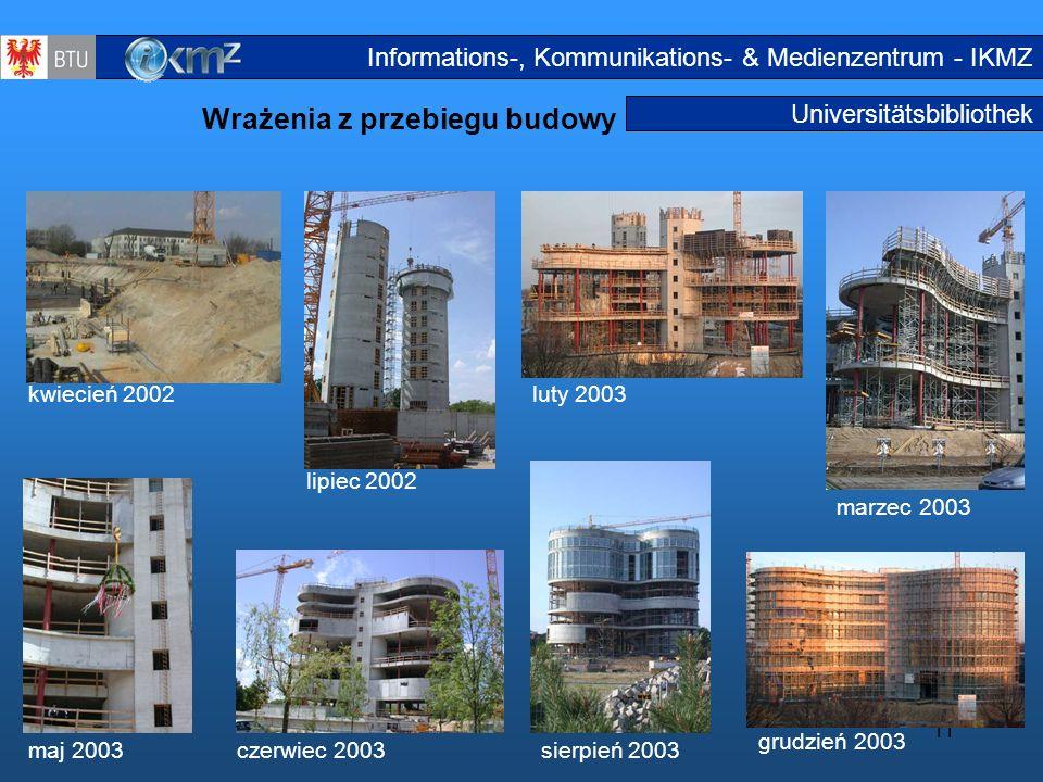 11 Universitätsbibliothek Wrażenia z przebiegu budowy lipiec 2002 grudzień 2003 kwiecień 2002luty 2003 marzec 2003 maj 2003 sierpień 2003 Baustel le c