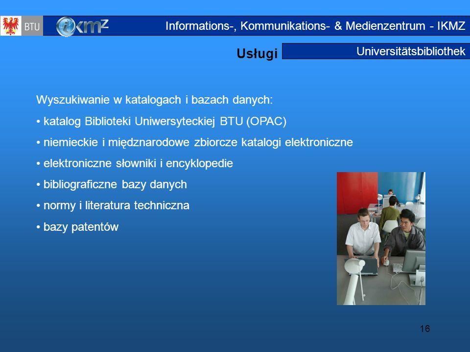 16 Universitätsbibliothek Usługi Serviceangebote Informations-, Kommunikations- & Medienzentrum - IKMZ Wyszukiwanie w katalogach i bazach danych: kata