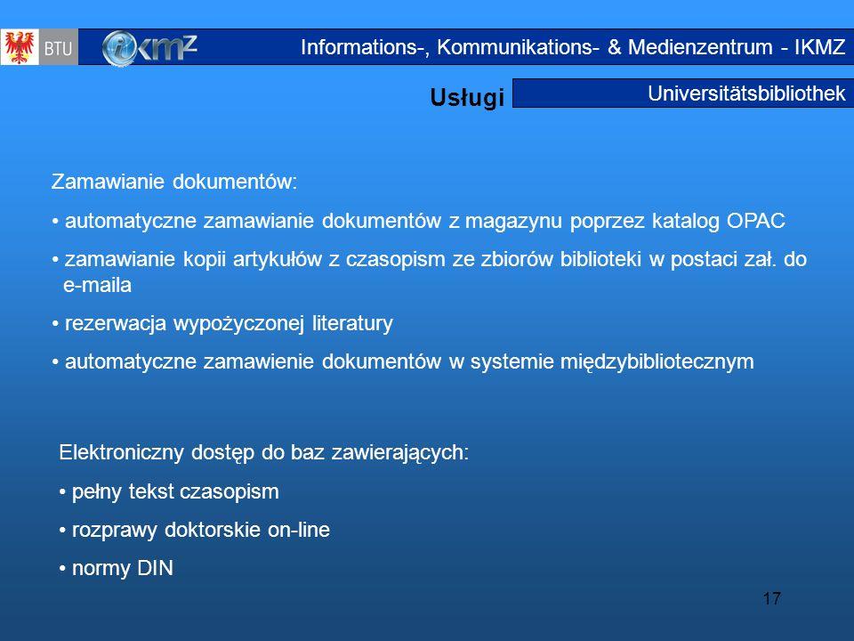 17 Universitätsbibliothek Usługi Serviceangebote2 Informations-, Kommunikations- & Medienzentrum - IKMZ Zamawianie dokumentów: automatyczne zamawianie