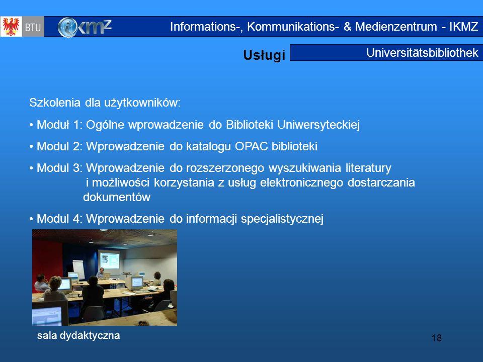 18 Universitätsbibliothek Usługi Serviceangebote3 Informations-, Kommunikations- & Medienzentrum - IKMZ Szkolenia dla użytkowników: Moduł 1: Ogólne wp