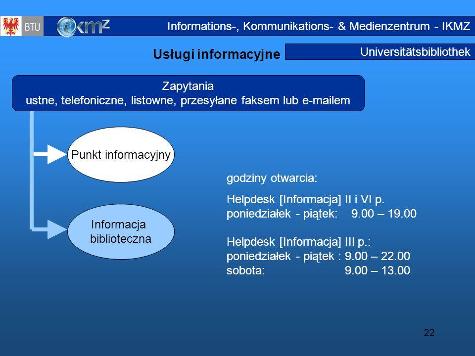 22 Universitätsbibliothek Usługi informacyjne Informationsdienstleistungen2a Zapytania ustne, telefoniczne, listowne, przesyłane faksem lub e-mailem P