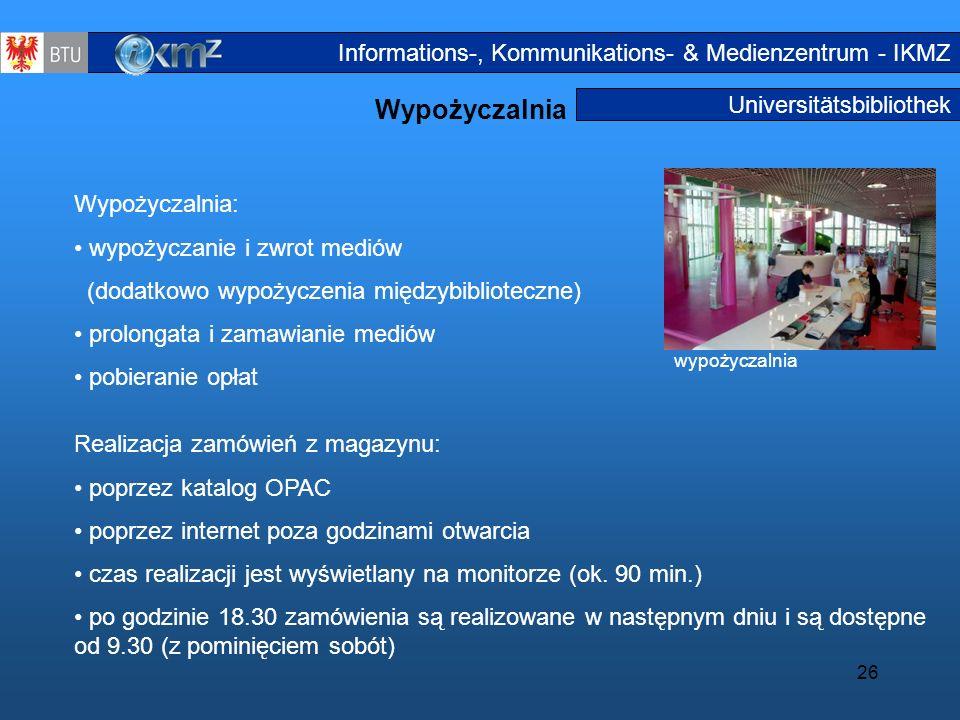 26 Universitätsbibliothek Wypożyczalnia Ausleihe Informations-, Kommunikations- & Medienzentrum - IKMZ wypożyczalnia Wypożyczalnia: wypożyczanie i zwr