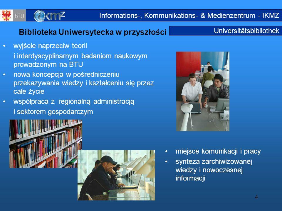 4 Universitätsbibliothek Biblioteka Uniwersytecka w przyszłości wyjście naprzeciw teorii i interdyscyplinarnym badaniom naukowym prowadzonym na BTU no