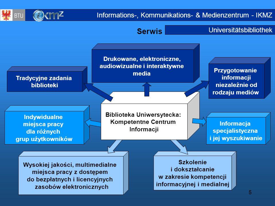 5 Szkolenie i dokształcanie w zakresie kompetencji informacyjnej i medialnej Universitätsbibliothek Serwis Service Tradycyjne zadania biblioteki Druko