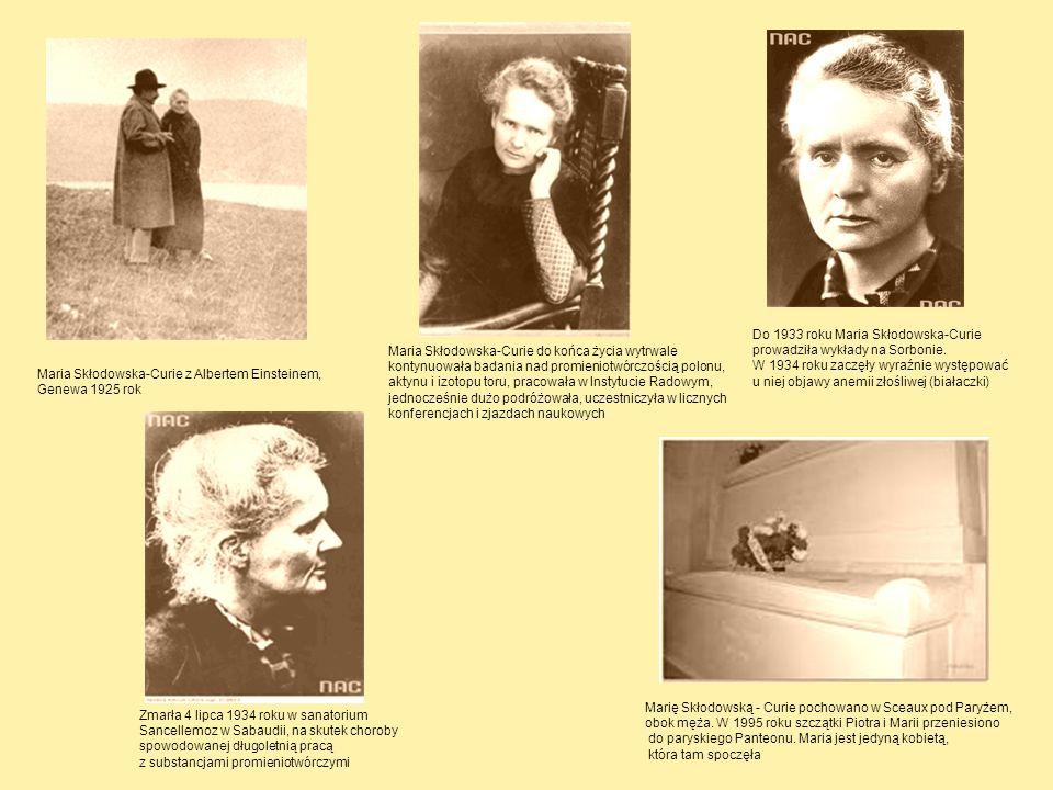 Maria Skłodowska-Curie z Albertem Einsteinem, Genewa 1925 rok Marię Skłodowską - Curie pochowano w Sceaux pod Paryżem, obok męża. W 1995 roku szczątki