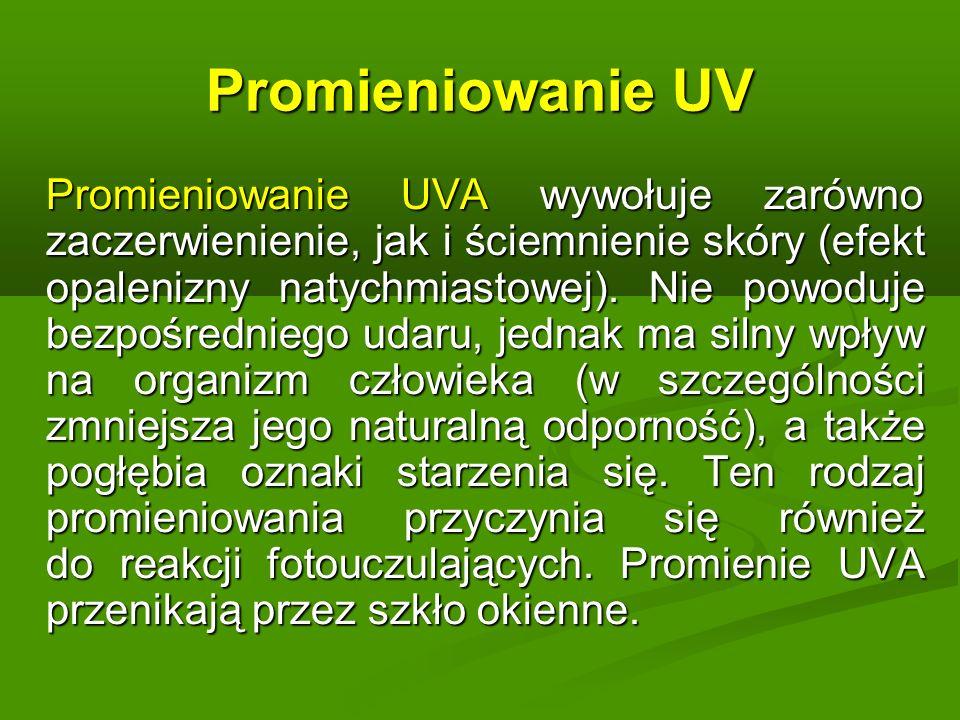 Promieniowanie UV Promieniowanie UVA wywołuje zarówno zaczerwienienie, jak i ściemnienie skóry (efekt opalenizny natychmiastowej).