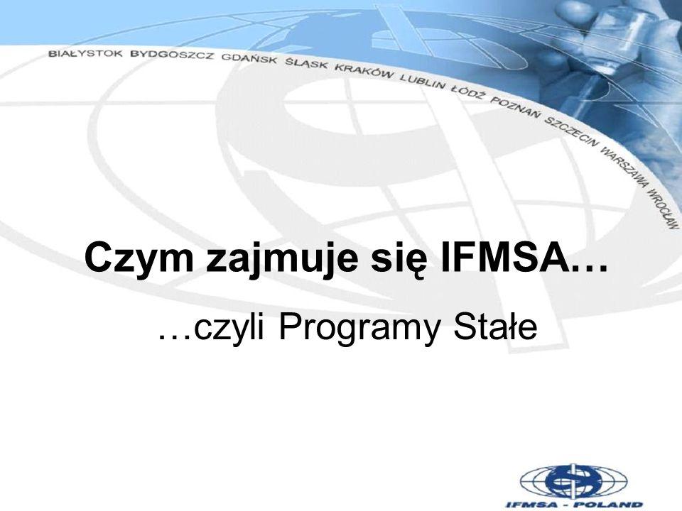 Czym zajmuje się IFMSA… …czyli Programy Stałe