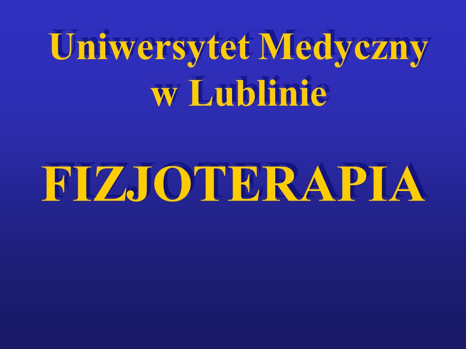 FIZJOTERAPIA Uniwersytet Medyczny w Lublinie