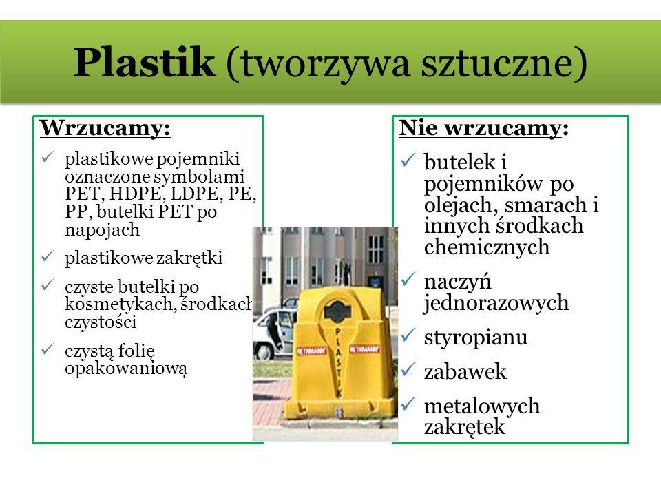Plastik (tworzywa sztuczne) Wrzucamy: plastikowe pojemniki oznaczone symbolami PET, HDPE, LDPE, PE, PP, butelki PET po napojach plastikowe zakrętki cz