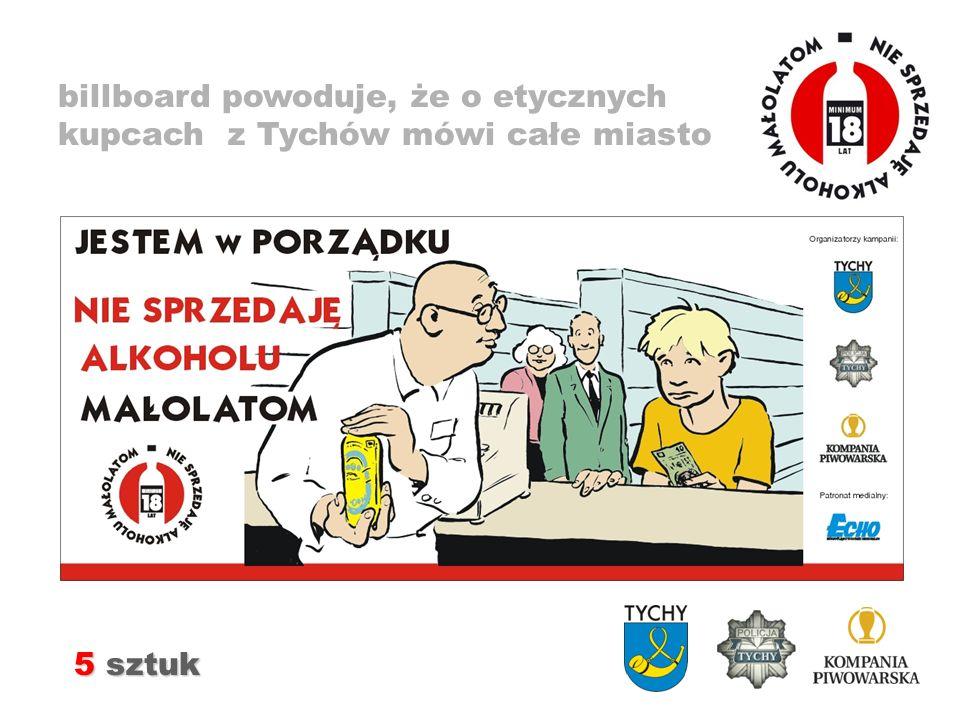 billboard powoduje, że o etycznych kupcach z Tychów mówi całe miasto 5 sztuk