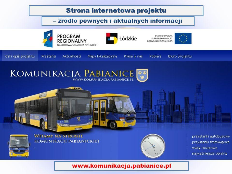 – źródło pewnych i aktualnych informacji www.komunikacja.pabianice.pl Strona internetowa projektu
