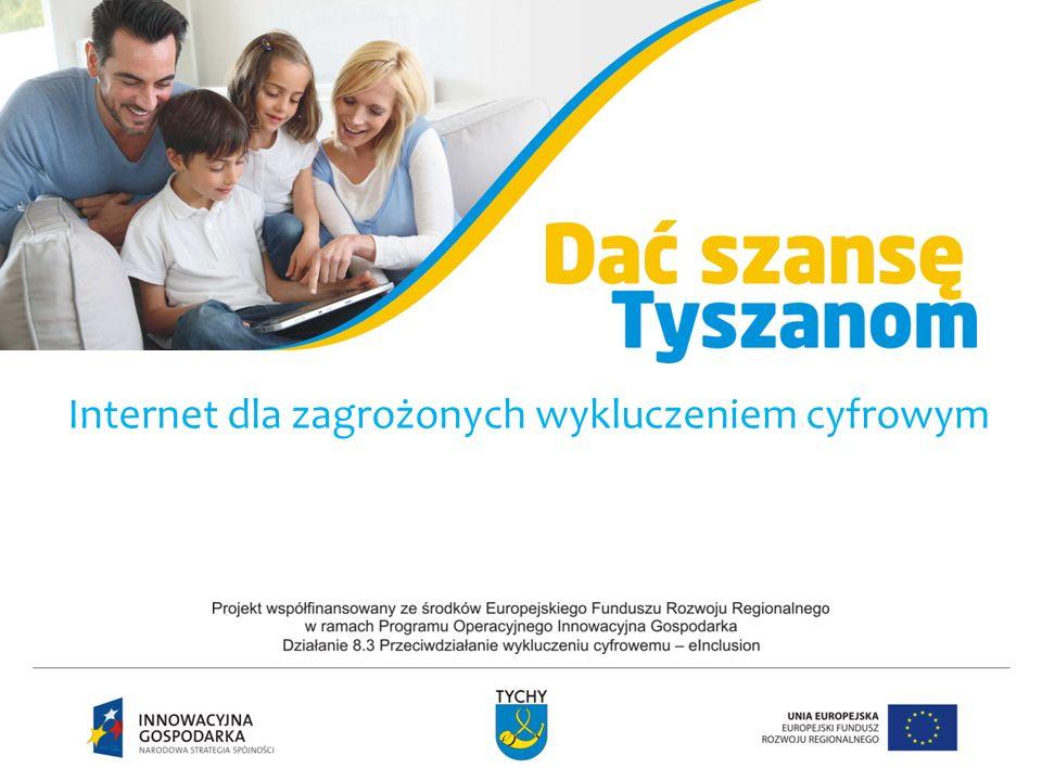 Projekt współfinansowany ze środków: Europejskiego Funduszu Rozwoju Regionalnego w ramach Programu Operacyjnego Innowacyjna Gospodarka Działanie 8.3 - przeciwdziałanie wykluczeniu cyfrowemu - eInclusion