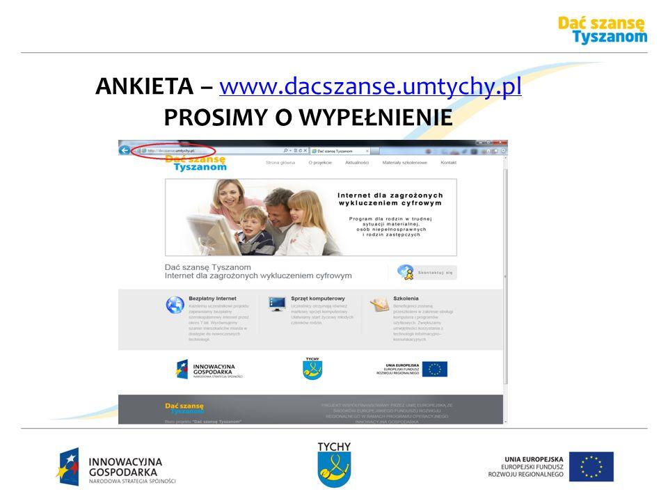 ANKIETA – www.dacszanse.umtychy.plwww.dacszanse.umtychy.pl PROSIMY O WYPEŁNIENIE