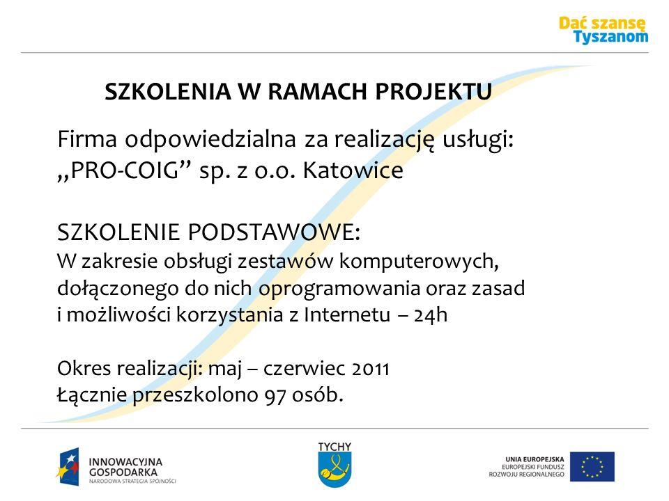 SZKOLENIA W RAMACH PROJEKTU Firma odpowiedzialna za realizację usługi: PRO-COIG sp. z o.o. Katowice SZKOLENIE PODSTAWOWE: W zakresie obsługi zestawów