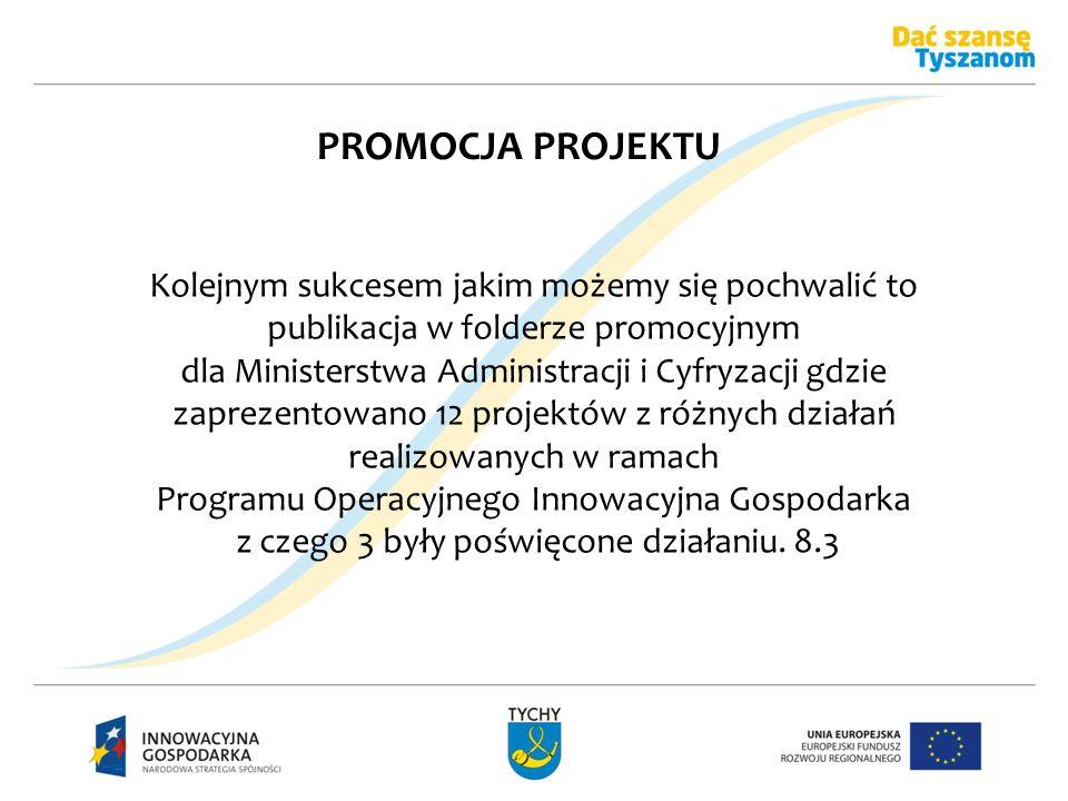 PROMOCJA PROJEKTU Kolejnym sukcesem jakim możemy się pochwalić to publikacja w folderze promocyjnym dla Ministerstwa Administracji i Cyfryzacji gdzie