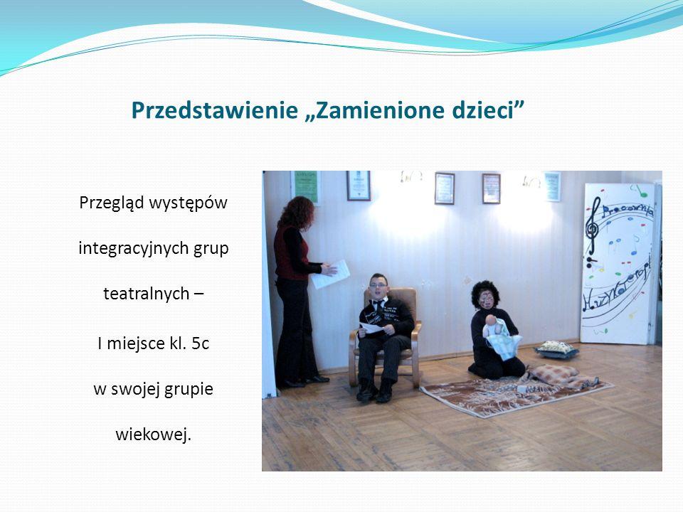 Festiwal Oddziałów Integracyjnych Nie jesteś sam w Chorzowie - III miejsce Uczestnicy: uczniowie klasy Vc: Julia Płuciennik Kaja Próba Nikol Stokłosa