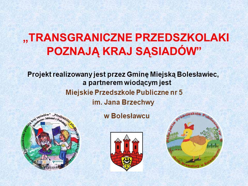 Projekt realizowany jest przez Gminę Miejską Bolesławiec, a partnerem wiodącym jest Miejskie Przedszkole Publiczne nr 5 im.
