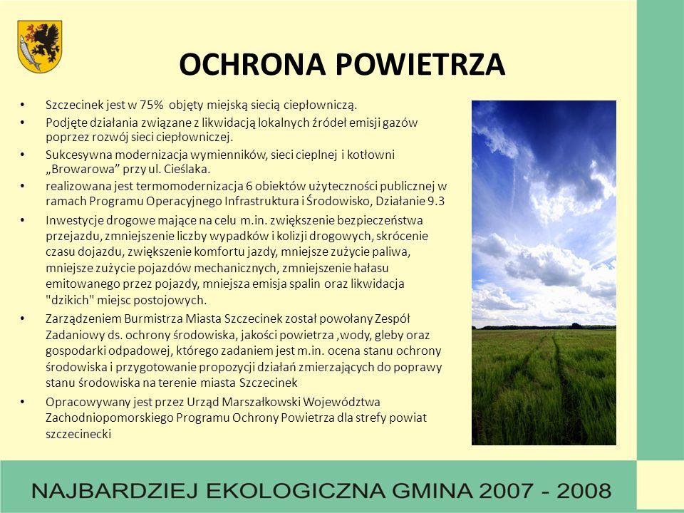 OCHRONA POWIETRZA Szczecinek jest w 75% objęty miejską siecią ciepłowniczą. Podjęte działania związane z likwidacją lokalnych źródeł emisji gazów popr
