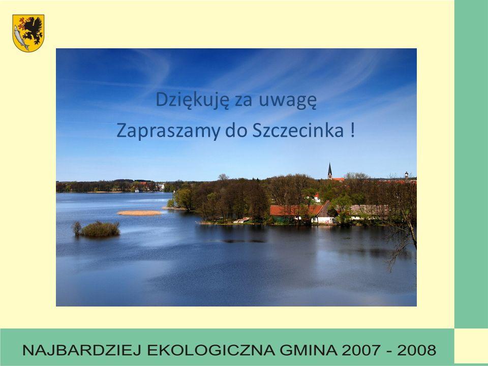 Dziękuję za uwagę Zapraszamy do Szczecinka !