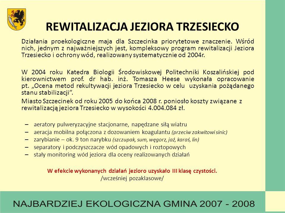 REWITALIZACJA JEZIORA TRZESIECKO Działania proekologiczne maja dla Szczecinka priorytetowe znaczenie. Wśród nich, jednym z najważniejszych jest, kompl