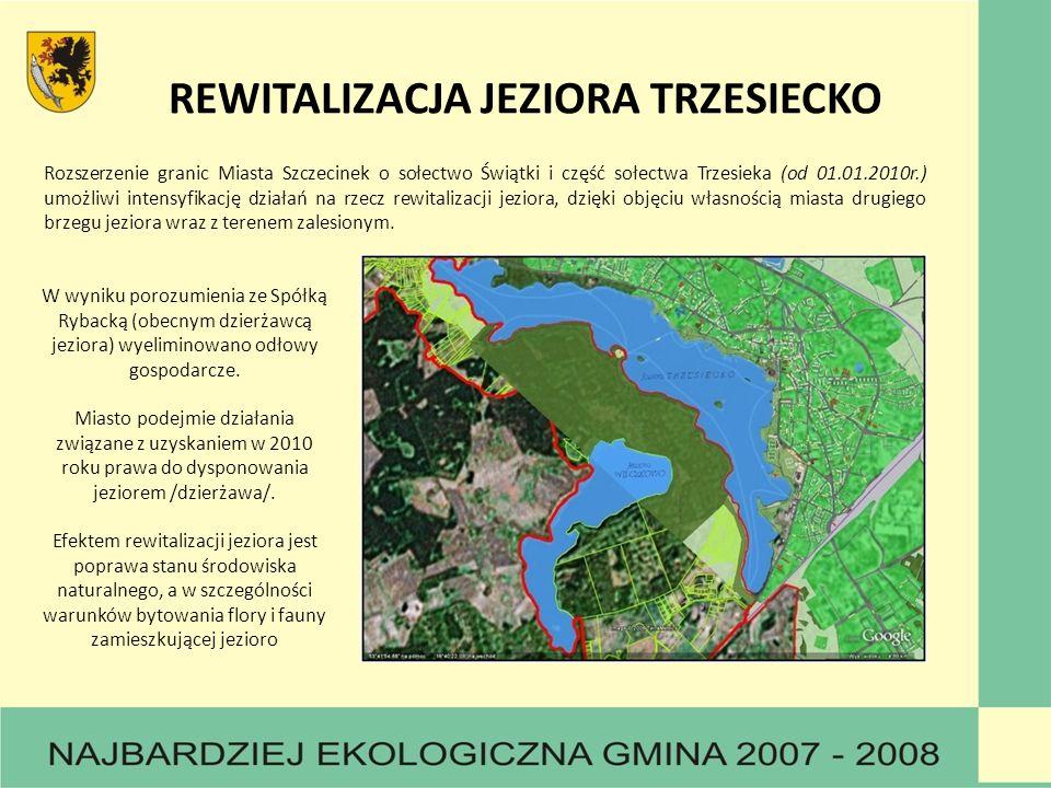 Rozszerzenie granic Miasta Szczecinek o sołectwo Świątki i część sołectwa Trzesieka (od 01.01.2010r.) umożliwi intensyfikację działań na rzecz rewitalizacji jeziora, dzięki objęciu własnością miasta drugiego brzegu jeziora wraz z terenem zalesionym.