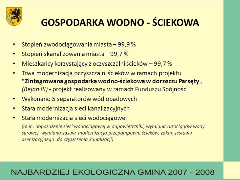 GOSPODARKA WODNO - ŚCIEKOWA Stopień zwodociągowania miasta – 99,9 % Stopień skanalizowania miasta – 99,7 % Mieszkańcy korzystający z oczyszczalni ście