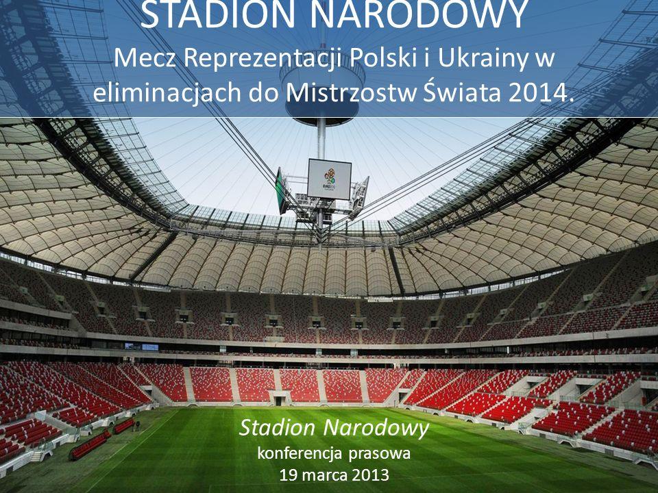 Stadion Narodowy konferencja prasowa 19 marca 2013 STADION NARODOWY Mecz Reprezentacji Polski i Ukrainy w eliminacjach do Mistrzostw Świata 2014.