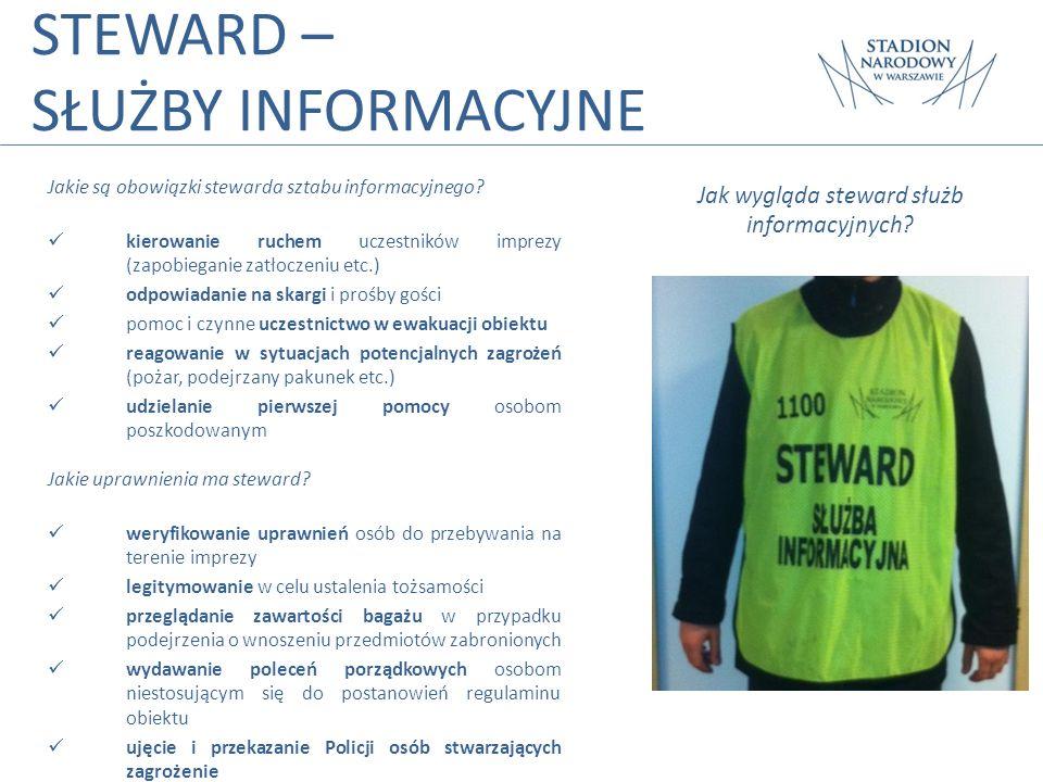 STEWARD – SŁUŻBY INFORMACYJNE Jakie są obowiązki stewarda sztabu informacyjnego? kierowanie ruchem uczestników imprezy (zapobieganie zatłoczeniu etc.)